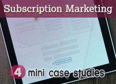 Subscription Marketing 4 mini case studies of recurring revenue products