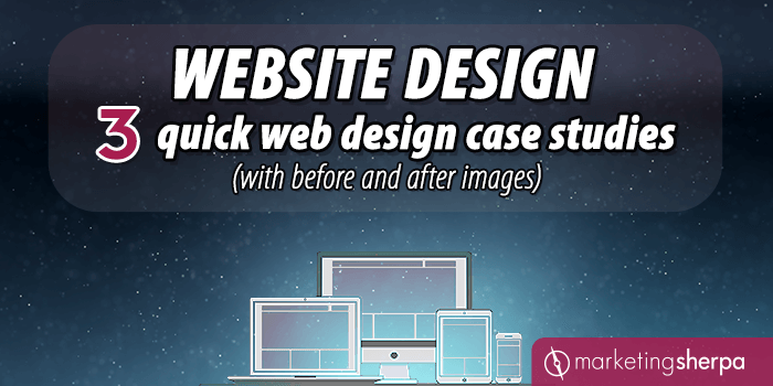 Website Design: 3 quick web design case studies (with before and after images)