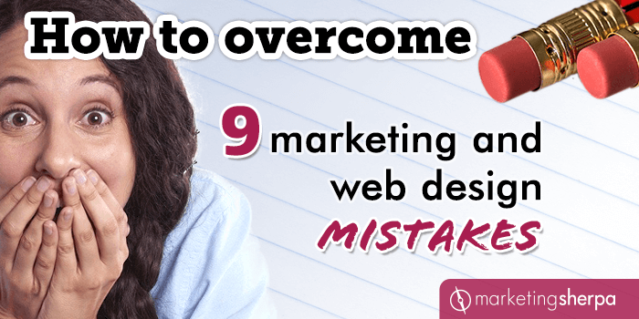 How to overcome 9 common marketing and web design mistakes