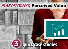 Maximizing Perceived Value: 3 quick case studies about leveraging storytelling in marketing