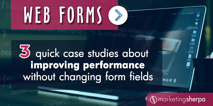 Web Forms: 3 quick case studies about improving performance without changing form fields