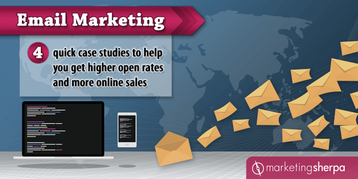 Email Marketing: 4 quick case studies to help you get higher open rates and more online sales