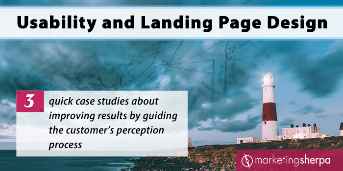 Usability and Landing Page Design: 3 quick case studies about improving results by guiding the customer's perception process
