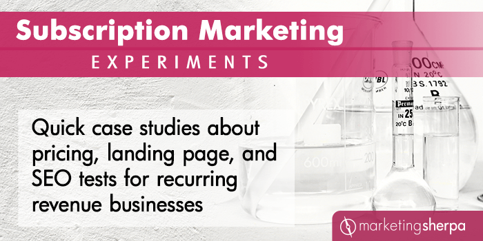 Subscription Marketing Experiments: Quick case studies about pricing, landing page, and SEO tests for recurring revenue businesses