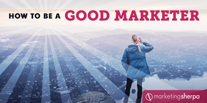 How to be a good marketer