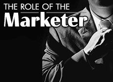 The Role of the Marketer: 4 of the most important jobs a marketer can do (with real examples and data)