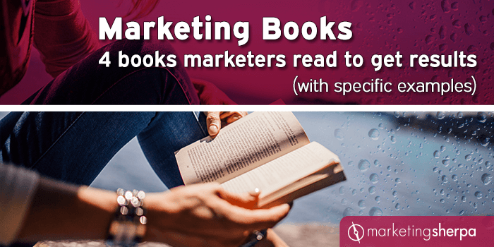 Marketing Books: 4 books marketers read to get results (with specific examples)