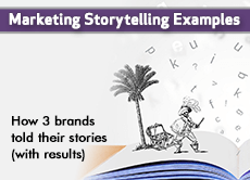 Marketing Storytelling Examples: How 3 brands told their stories (with results)